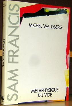 Sam Francis: Metaphysique du Vide.: Waldberg, Michel.