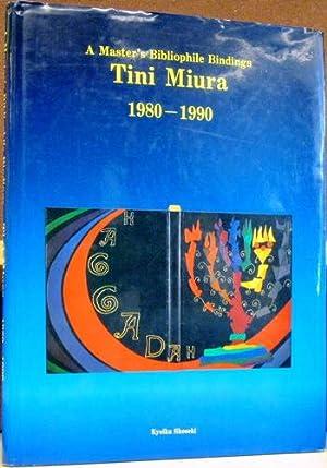 A Master's Bibliophile Bindings: Tina Miura 1980 - 1990: Hayashi, Shiro (data compiler)