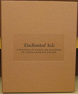 Enchanted Isle: A History of Plein Air Painting in Santa Catalina Island: Stern, Jean, Roy C. Rose,...