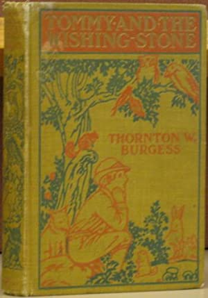 Tommy and the Wishing Stone: Burgess, Thornton W. ; Illustrated by Harrison Cady