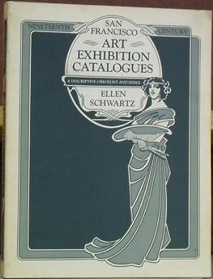 Nineteenth Century San Francisco Art Exhibition Catalogues: A Descriptive Checklist and Index: ...