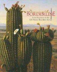 Drawing the Boderline: Artist-Explorers of the U.S.-Mexico Boundary Survey: Faragher, John MacK;...