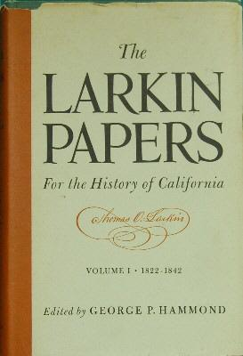 The Larkin Papers for the History of: Hammond, George P.,