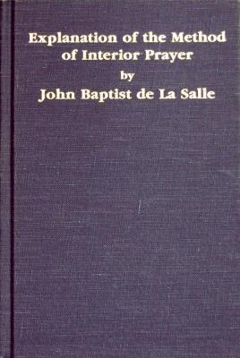 Explanation of the Method of Interior Prayer: Sale, John Baptist De La