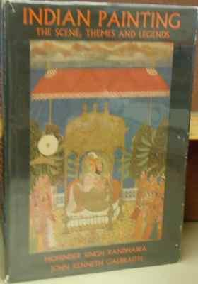 Indian Painting: The Scene, Themes and Legends.: Randhawa, Mohinder Singh; Galbraith, John Kenneth.