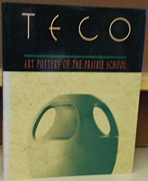 Teco: Art Pottery of the Prairie School: Darling, Sharon S.