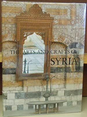 The Arts and Crafts of Syria: Collection Antoine Touma and Linden-Museum Stuttgart: Kalter, ...