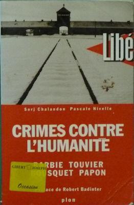 Crimes Contre L'humanite: Barbie, Touvier, Bousquet, Papon: Chalandon, Sorj;Nivelle, Pascale