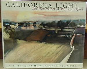 California Light: The Watercolors of Rollin Pickford: Arax, Mark and Joel Pickford