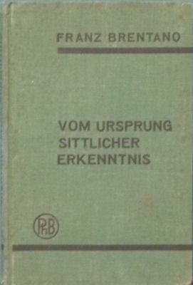 Vom Upsprung Sittlicher Erkenntnis: Brentano, Franz