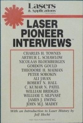 Laser Pioneer Interviews With an Introduction to: Hecht, Jeff