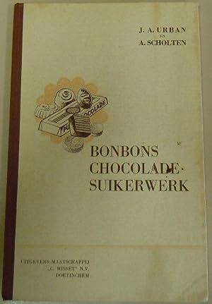 Bonbons, Chocolade en Suikerwerk: Urban, J. A.; Scholten, A.