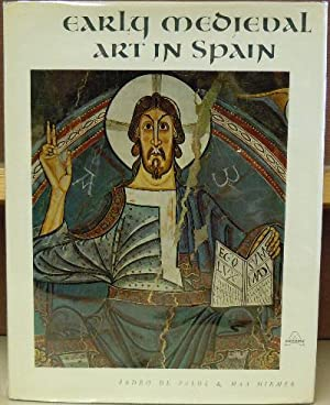 Early Medieval Art in Spain: de Palol, Pedro and Max Hirmer