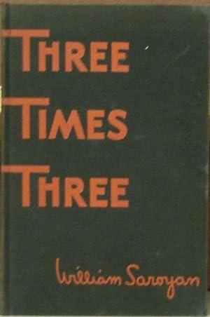 Three Times Three: Saroyan, William