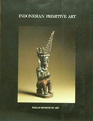 Indonesian Primitive Art: Indonesia, Malaysia, The Philippines,: Jean Paul Barbier