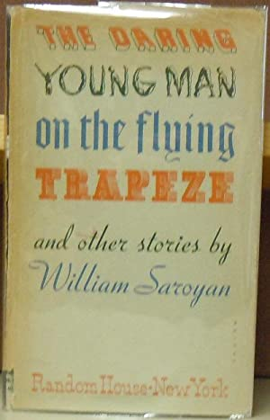 The Daring Young Man on the Flying Trapeze: Saroyan, William