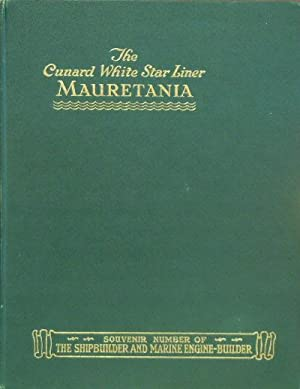 The Cunard White Star North Atlantic, Twin-Screw,: The Shipbuilder and