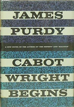 Cabot Wright Begins: Purdy, James