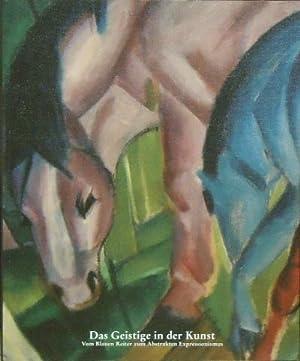 Das Geistige in der Kunst: vom Blauen Reiter zum Abstrakten Expressionismus: Rattemeyer, Volker, ed