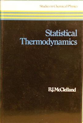 Statistical Thermodynamics: McClelland, B. J.