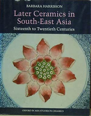 Later Ceramics in South-East Asia : Sixteenth: Harrisson, Barbara