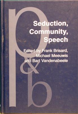 Seduction, Community, Speech: A Festschrift For Herman Parret: Brisard, Frank;Parret, Herman;...
