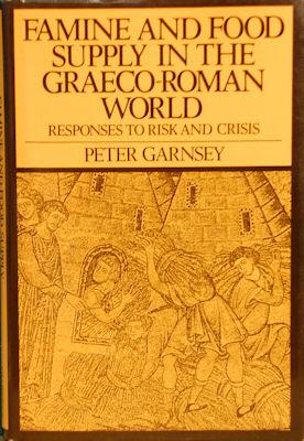 Famine and Food Supply in the Graeco-Roman World: Responses to Risk and Crisis: Carnsey, Peter