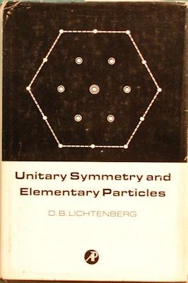 Unitary Symmetry and Elementary Particles: Lichtenberg, Don Bernett