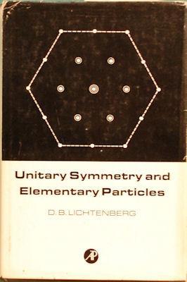 Unitary Symmetry and Elementary Particles: Lichtenberg, Don Bernett