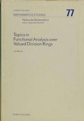 Topics in Functional Analysis over Valued Division Rings: Prolla, Joao