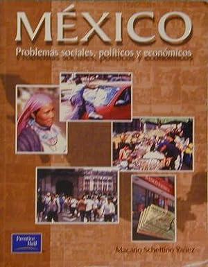 Mexico: Problems Sociales, Politicos y Economicos: Yanez, MacArio Schettino