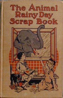 The Animal Rainy Day Scrap Book: Shuman, E. L.