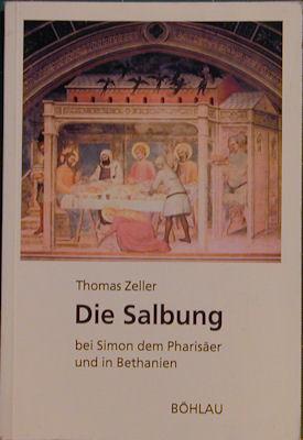 Die Salbung Bei Simon Dem Pharisaer Und in Bethanien: Studien Zur Bildtradition Der Beiden Themen ...