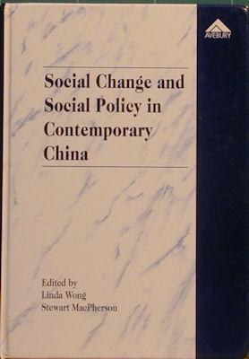 Social Change and Social Policy in Contemporary China: Wong, Linda; MacPherson, Stewart