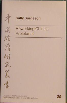Reworking China's Proletariat: Sargeson, Sally