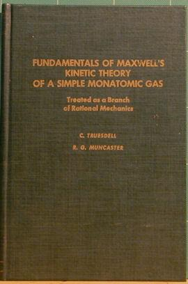 Fundamentals of Maxwell's Kinetic Theory of a Simple Monatomic Gas: Treated as a Branch of ...
