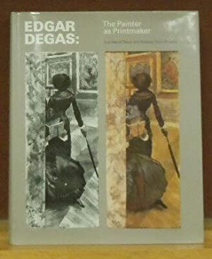 Edgar Degas: The Printer as Printmaker: Reed, Sue Welsh and Barbara Stern Shapiro