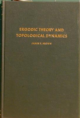 Ergodic Theory and Topological Dynamics: Brown, James Russell