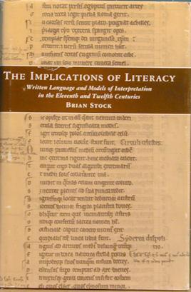 The Implications of Literacy: Written Language and Models of Interpretation in the Eleventh and ...