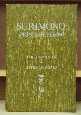Surimono : Prints by Elbow (sic!): Edythe Polster and Alfred H. Marks