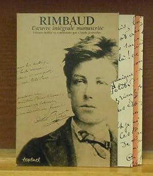 RIMBAUD ; L'OEUVRE INTEGRALE MANUSCRITE: JEANCOLAS, CLAUDE