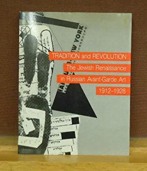 Tradition and Revolution: The Jewish Renaissance in Russian Avant-Garde Art, 1912-1928: ...