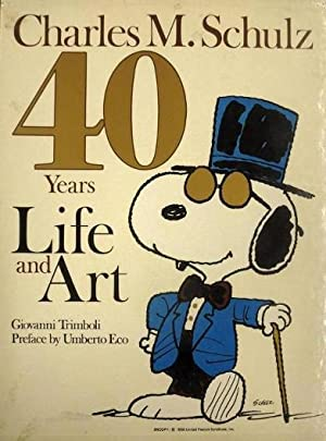 Charles M. Schulz: 40 Years of Life and Art: Trimboli, Giovanni (text contributions) ; preface by ...