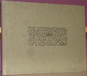 The International Competition for the Phoebe Hearst Architectural Plan for the University of ...