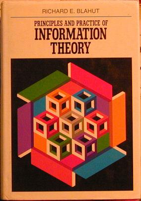 Principles and Practice of Information Theory: Blahut, Richard E.