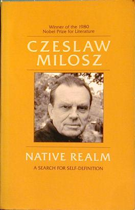 Native Realm: A Search for Self Definition: Milosz, Czeslaw; Vallee, Lillian (translator)
