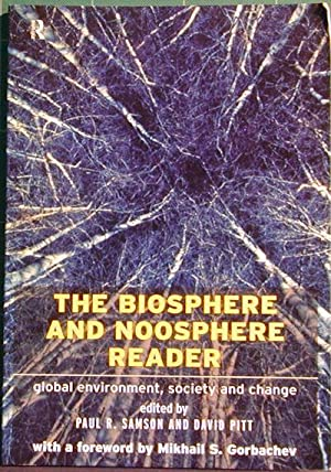 The Biosphere and Noosphere Reader: Global Environment, Society and Change: Samson, Paul; Pitt, ...