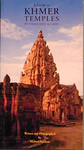 A Guide to Khmer Temples in Thailand & Laos: Freeman, Michael