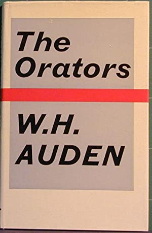 The Orators: Auden, W. H.