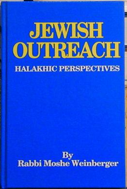 Jewish Outreach: Halakhic Perspectives: Weinberger, Moshe